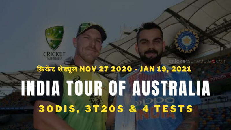 India Vs Australia Schedule 2020 3 T20s 3 Odis 4 Tests