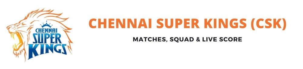 CSK Team, Squad, Schedule, Live Score