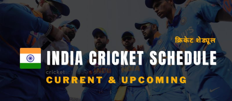 Cricket Schedule of India