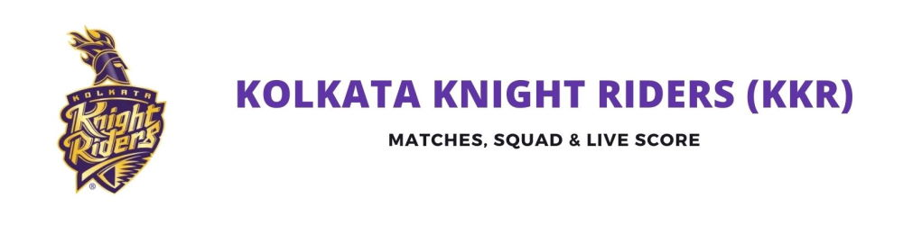 KKR Team, Squad, Schedule, Live Score